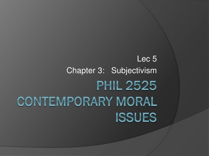 Lec 5 chapter 3 subjectivism