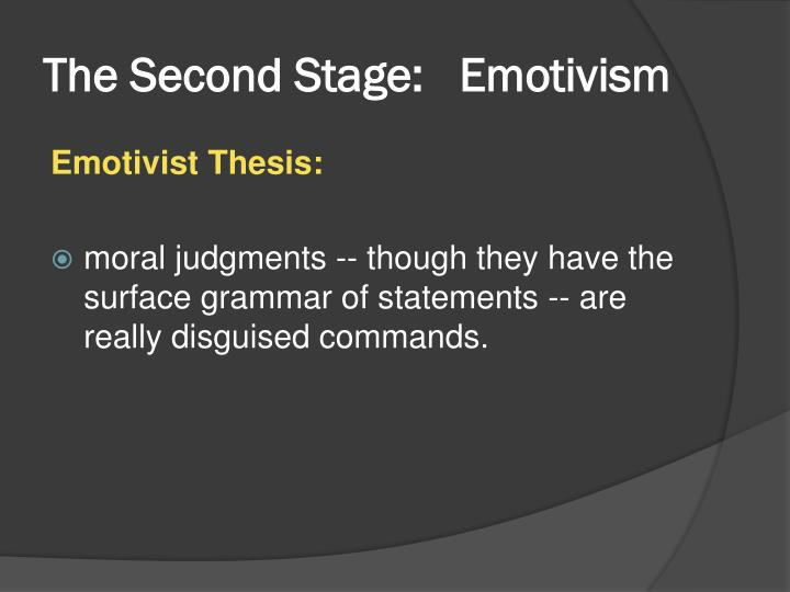 The Second Stage:   Emotivism