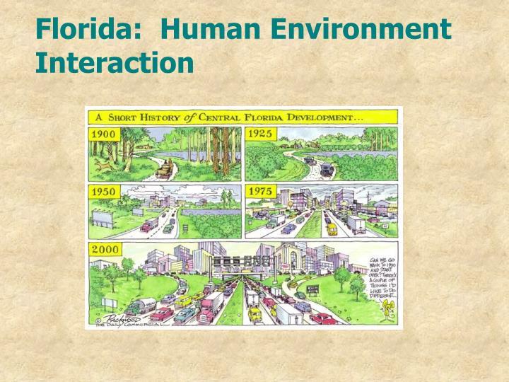 Florida:  Human Environment Interaction