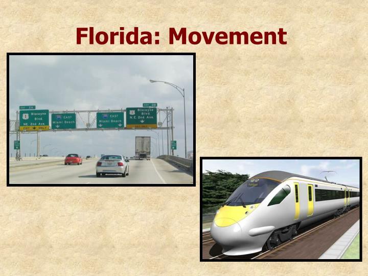 Florida: Movement