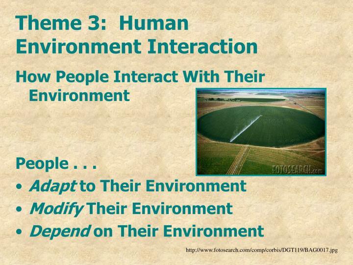 Theme 3:  Human Environment Interaction