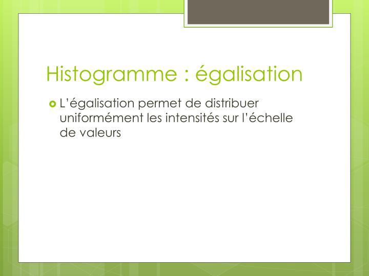 Histogramme : égalisation