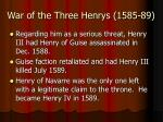 war of the three henrys 1585 891