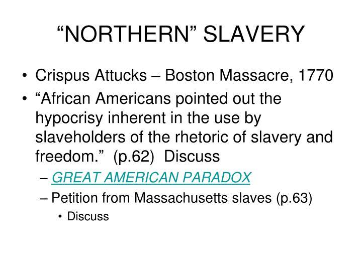 """NORTHERN"" SLAVERY"