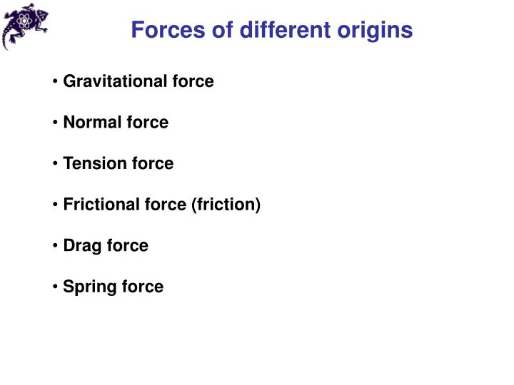 Forces of different origins