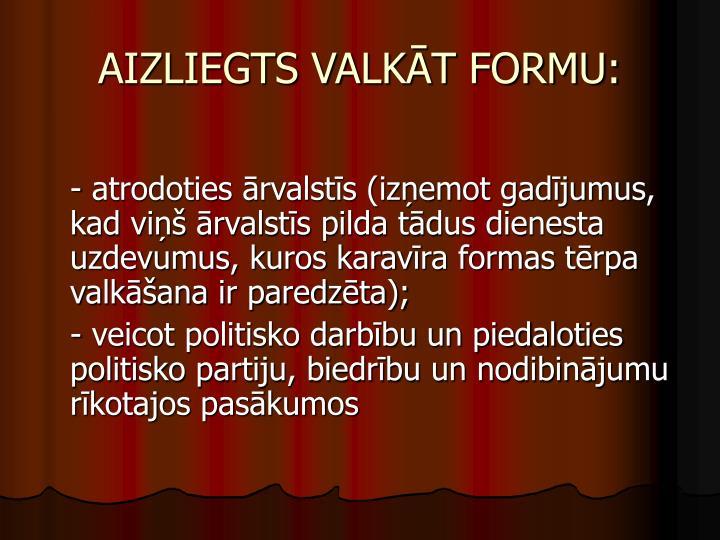 AIZLIEGTS VALKĀT FORMU: