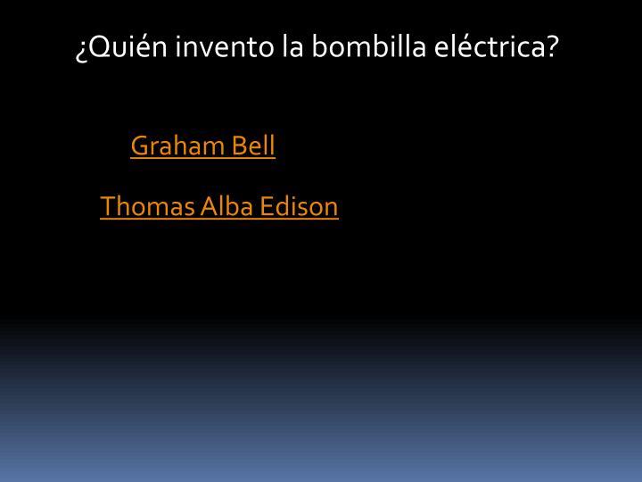 ¿Quién invento la bombilla eléctrica?