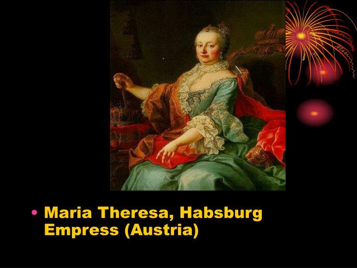 Maria Theresa, Habsburg Empress (Austria)