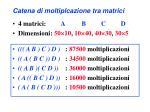 catena di moltiplcazione tra matrici3