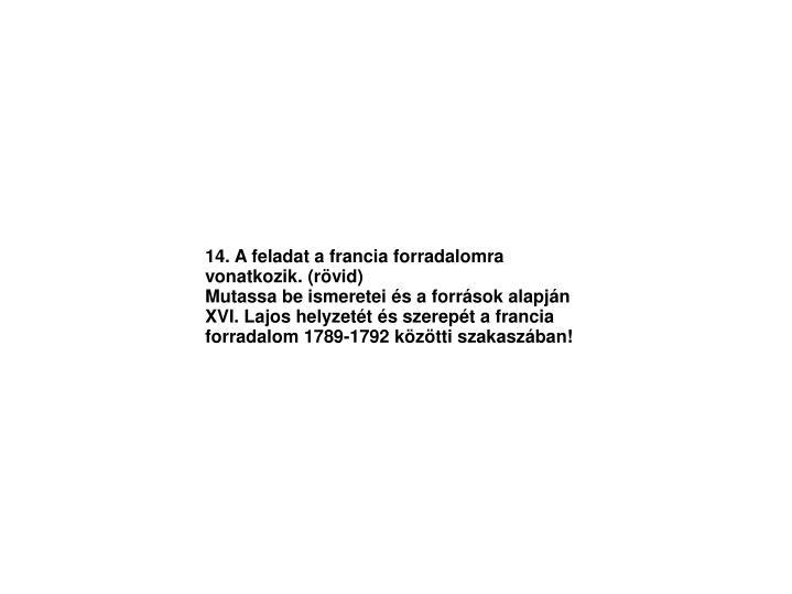 14. A feladat a francia forradalomra vonatkozik. (rvid)