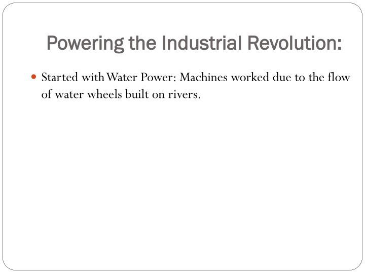 Powering the Industrial Revolution: