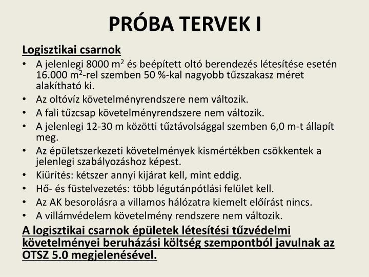 PRÓBA TERVEK I