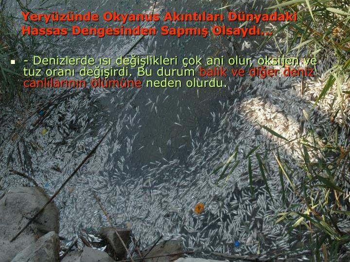 Yeryüzünde Okyanus Akıntıları Dünyadaki Hassas Dengesinden Sapmış Olsaydı...