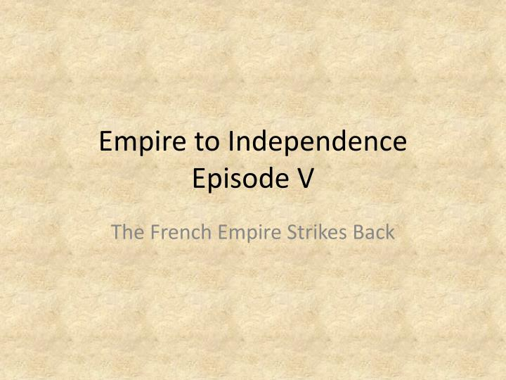 Empire to independence episode v