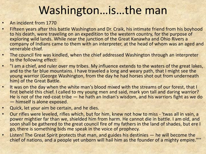 Washington…is…the man