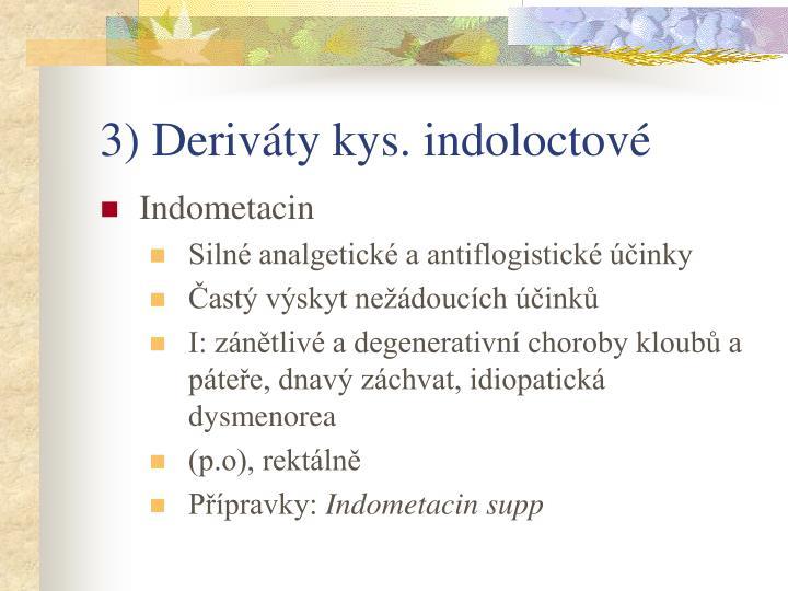 3) Deriváty kys. indoloctové