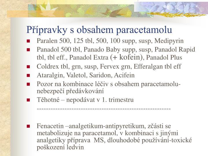 Přípravky s obsahem paracetamolu
