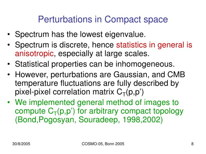 Perturbations in Compact space