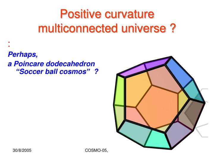 Positive curvature multiconnected universe ?