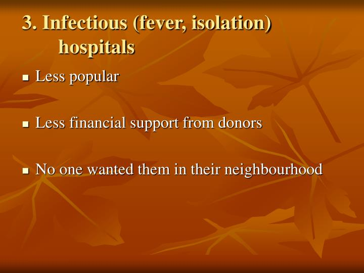 3. Infectious (fever, isolation) hospitals