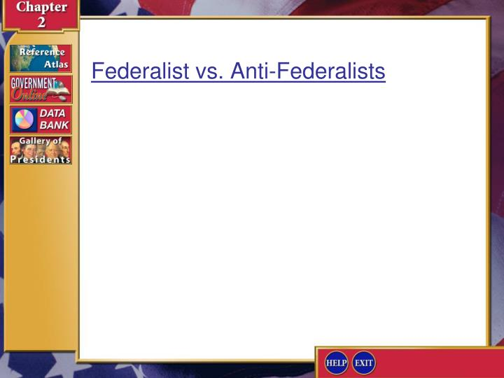 Federalist vs. Anti-Federalists