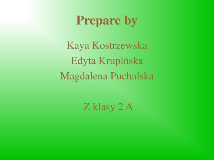 Prepare by