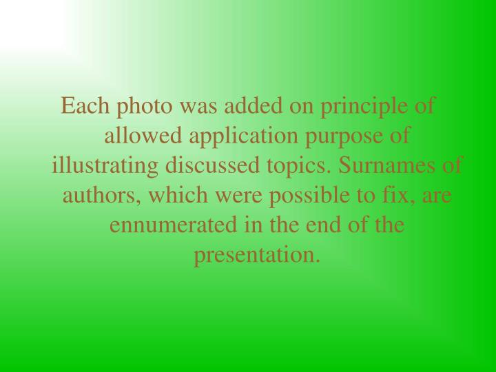 Each photo was added on principle of allowed application purpose of illustrating discussed topics. S...