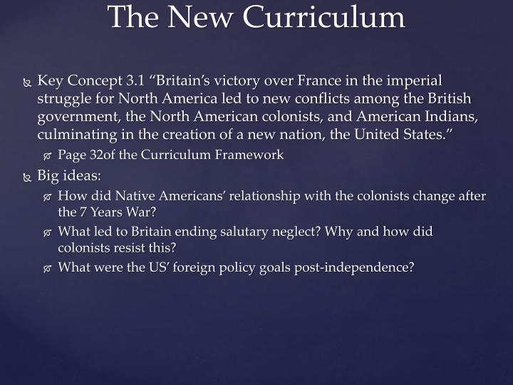 "Key Concept 3.1 ""Britain's victory over France in the imperial struggle for North America led to new conflicts among the British government, the North American colonists, and American Indians, culminating in the creation of a new nation, the United States."""