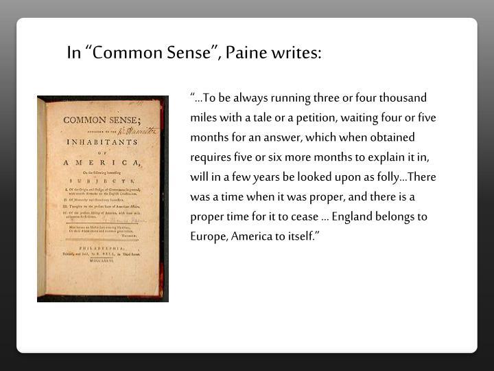 "In ""Common Sense"", Paine writes:"
