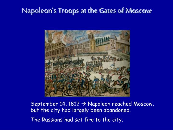 Napoleon's Troops at the Gates of Moscow