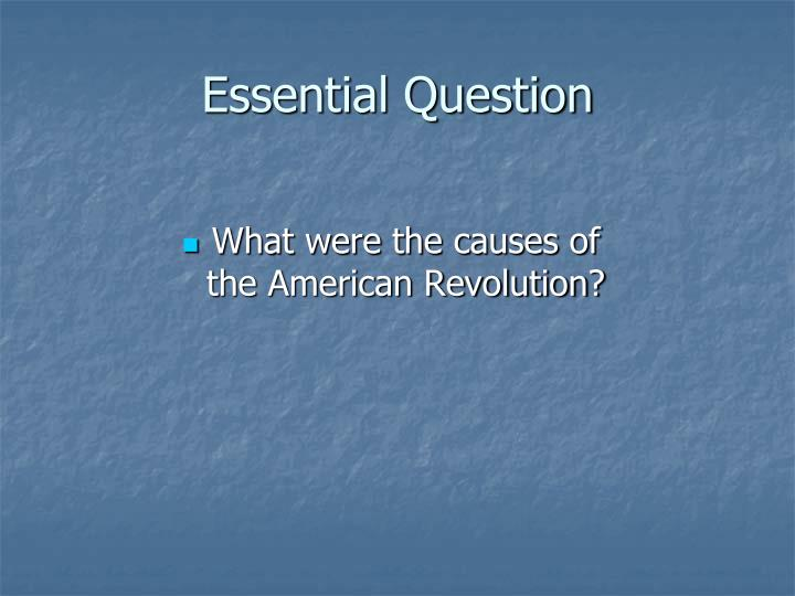 reasons for american revolution essay In this lesson, we explore the causes and the initial battles of the american revolution, from the end of the french and indian war up until the.