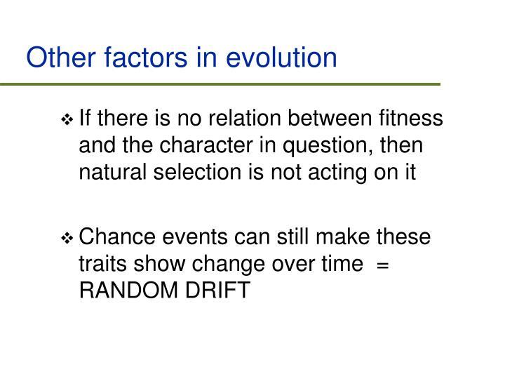 Other factors in evolution