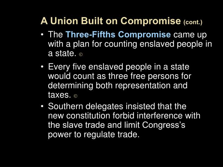 A Union Built on Compromise