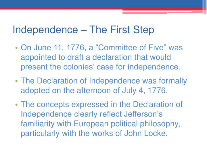 Independence – The First Step
