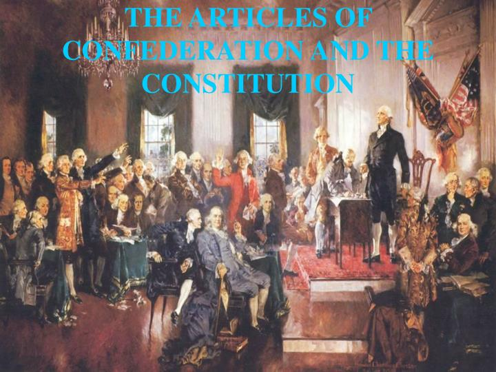 The articles of confederation and the constitution