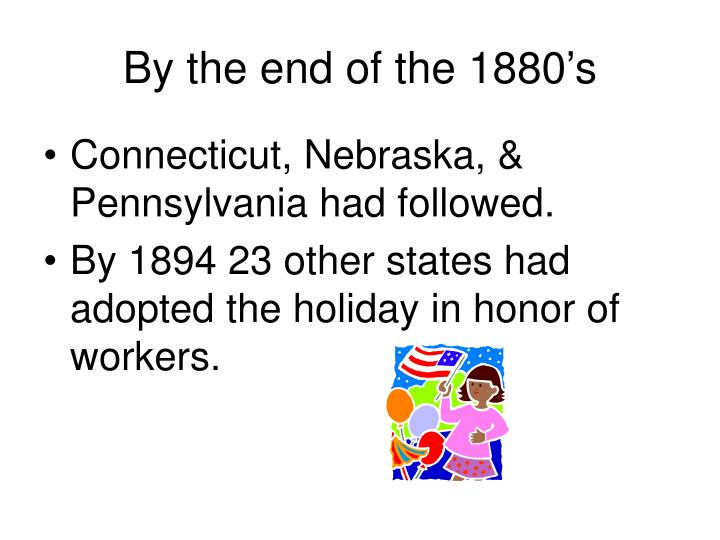 By the end of the 1880's