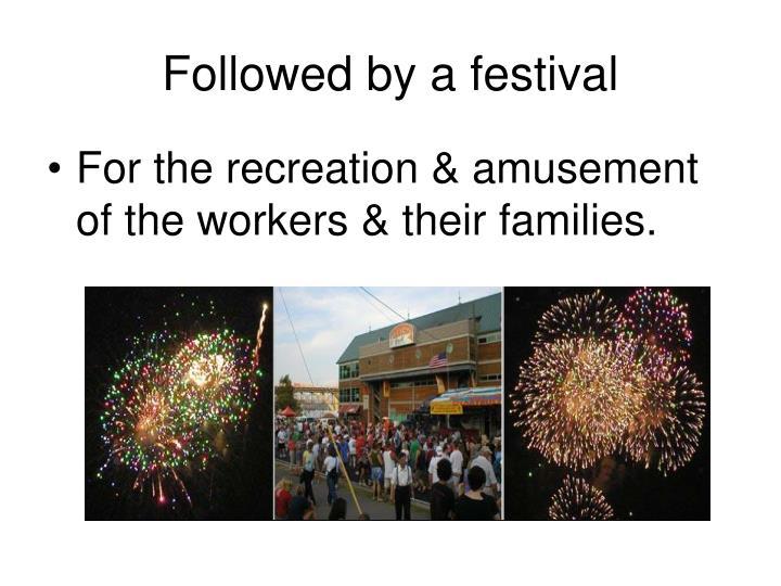 Followed by a festival