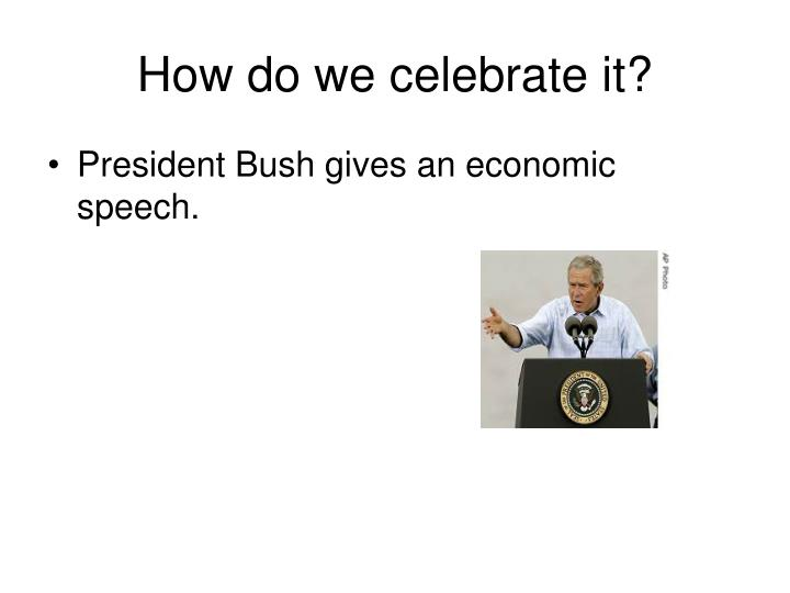 How do we celebrate it?