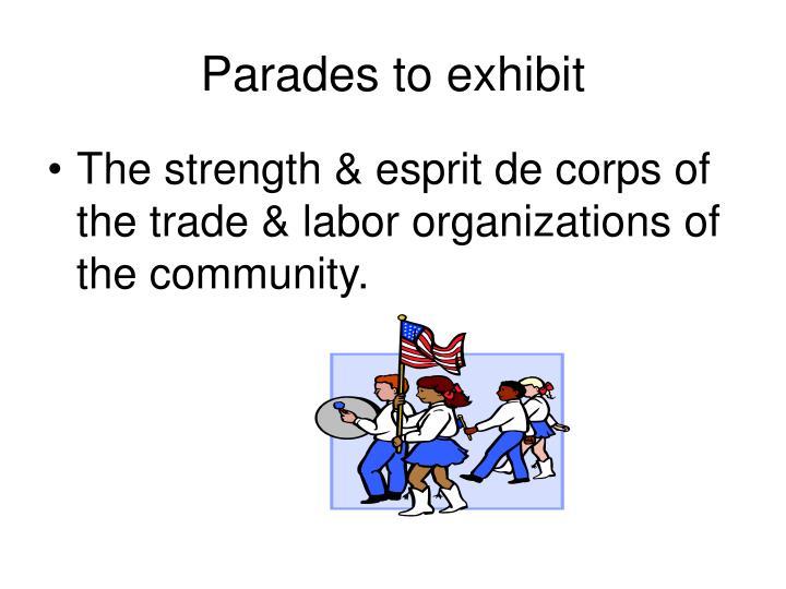 Parades to exhibit