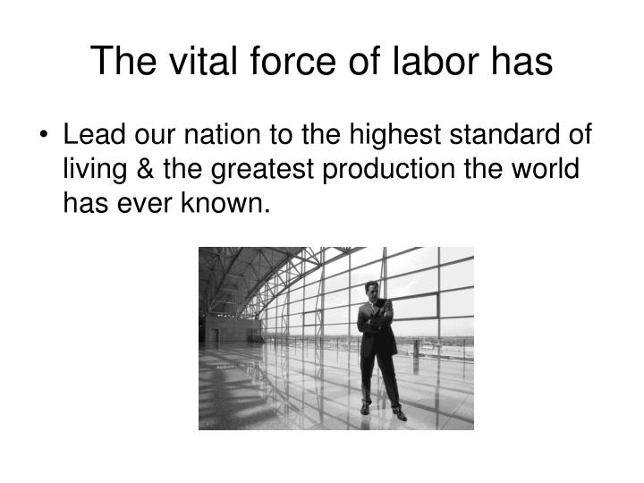 The vital force of labor has