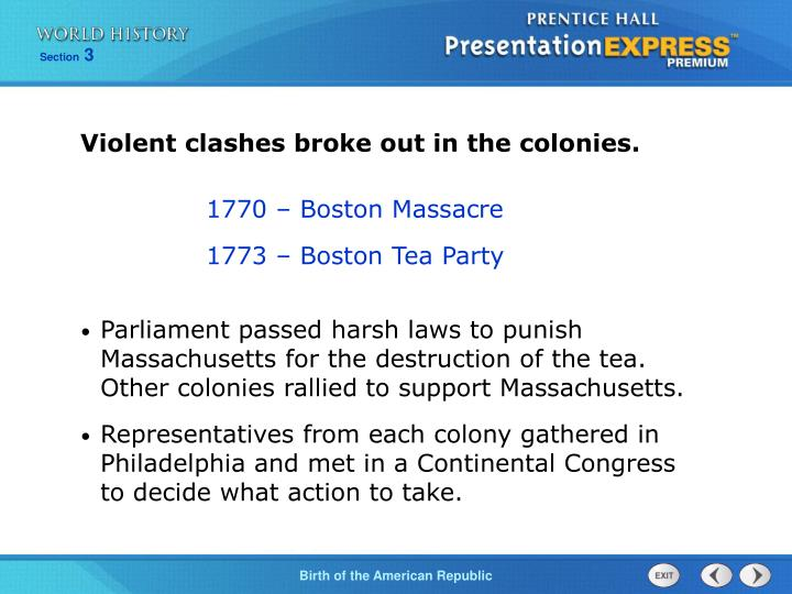 Violent clashes broke out in the colonies.