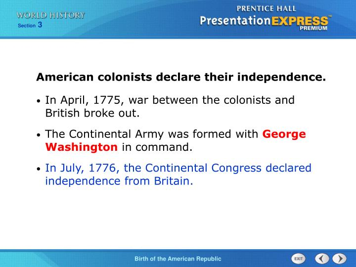 American colonists declare their independence.