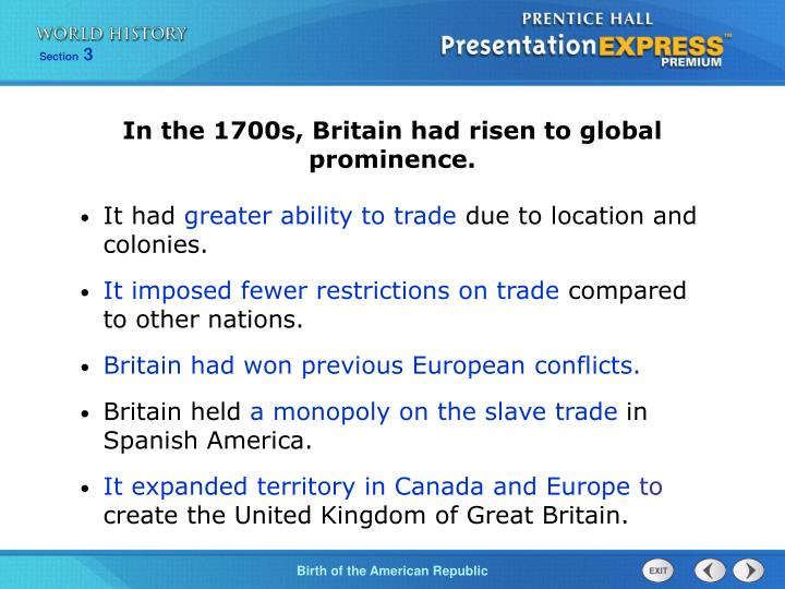 In the 1700s, Britain had risen to global prominence.