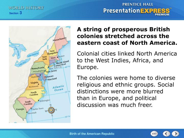 A string of prosperous British colonies stretched across the eastern coast of North America.