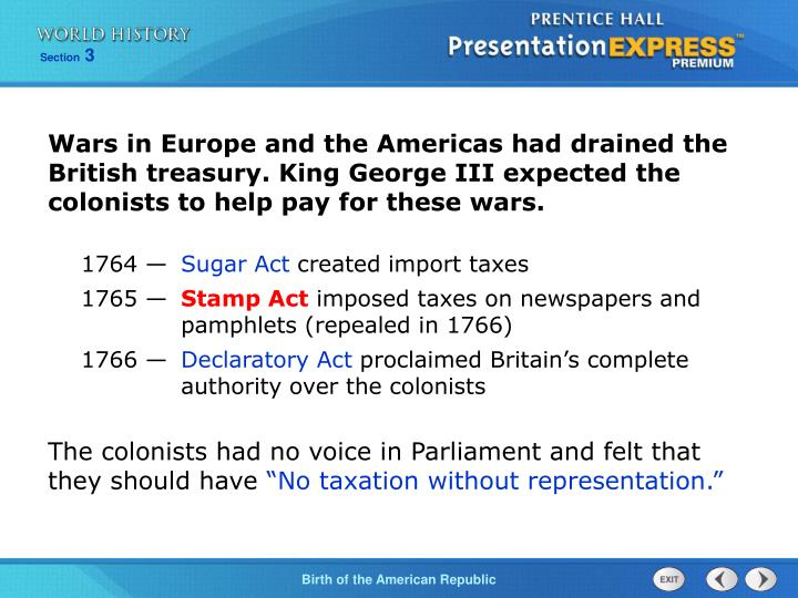Wars in Europe and the Americas had drained the British treasury. King George III expected the colonists to help pay for these wars.