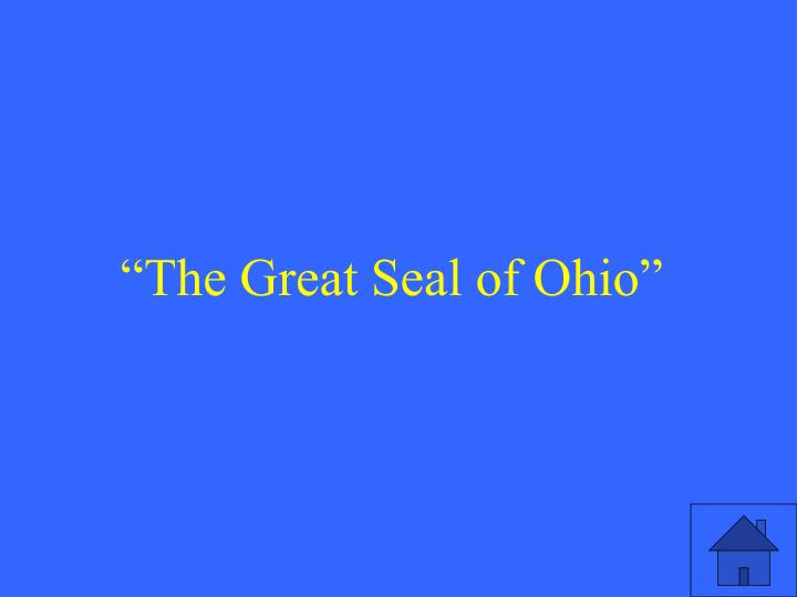 """The Great Seal of Ohio"""