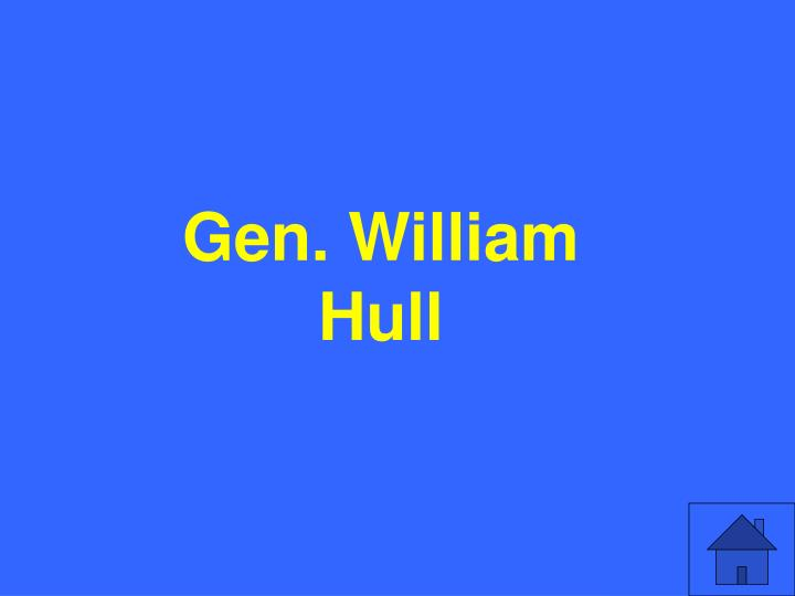 Gen. William Hull