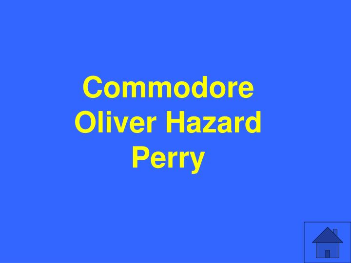 Commodore Oliver Hazard Perry