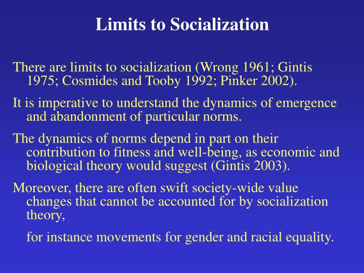 Limits to Socialization