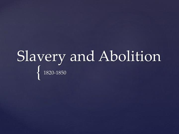 Slavery and abolition